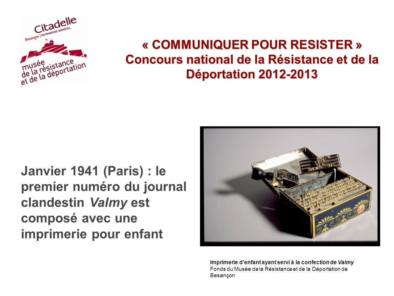 « COMMUNIQUER POUR RESISTER » Concours national de la Résistance et de la Déportation 2012-2013 Janvier 1941 (Paris) : le premier numéro du journal cl