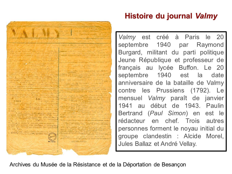 Histoire du journal Valmy Valmy est créé à Paris le 20 septembre 1940 par Raymond Burgard, militant du parti politique Jeune République et professeur