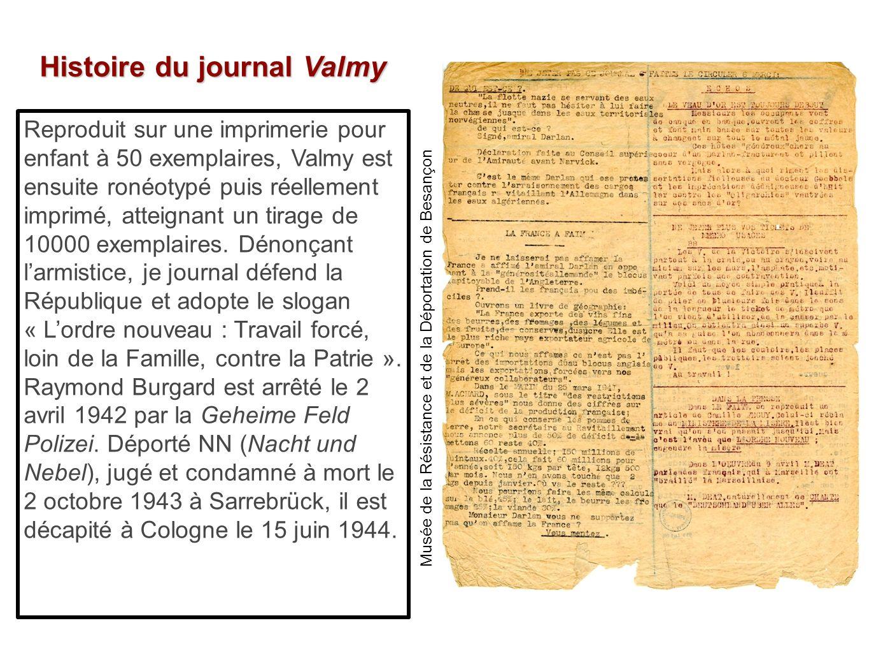 Histoire du journal Valmy Reproduit sur une imprimerie pour enfant à 50 exemplaires, Valmy est ensuite ronéotypé puis réellement imprimé, atteignant u