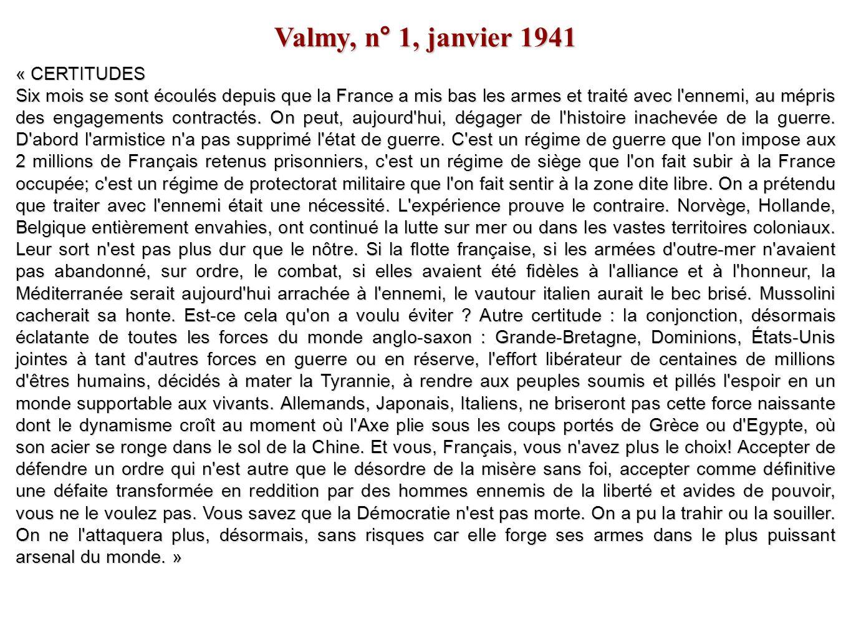 Valmy, n° 1, janvier 1941 « CERTITUDES Six mois se sont écoulés depuis que la France a mis bas les armes et traité avec l'ennemi, au mépris des engage