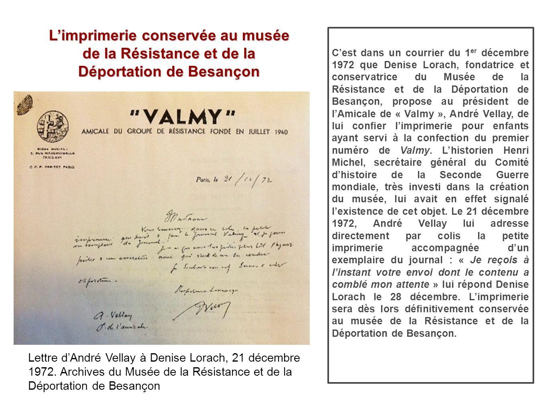 Cest dans un courrier du 1 er décembre 1972 que Denise Lorach, fondatrice et conservatrice du Musée de la Résistance et de la Déportation de Besançon,
