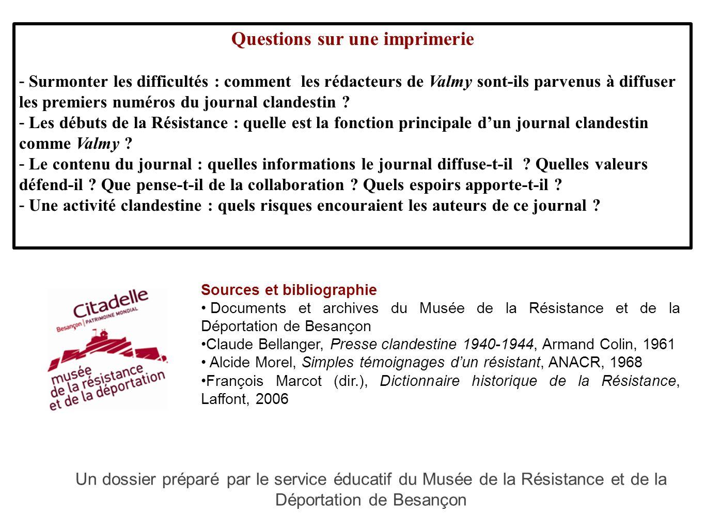 Sources et bibliographie Documents et archives du Musée de la Résistance et de la Déportation de Besançon Claude Bellanger, Presse clandestine 1940-19