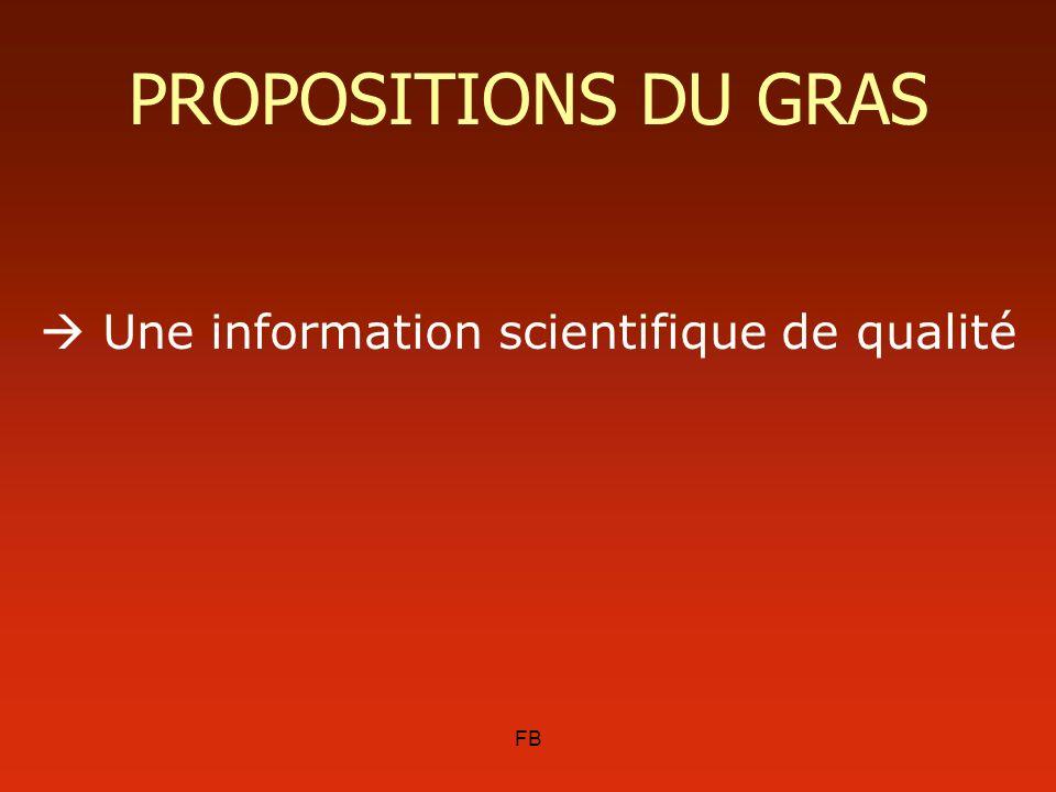 Une information scientifique de qualité PROPOSITIONS DU GRAS