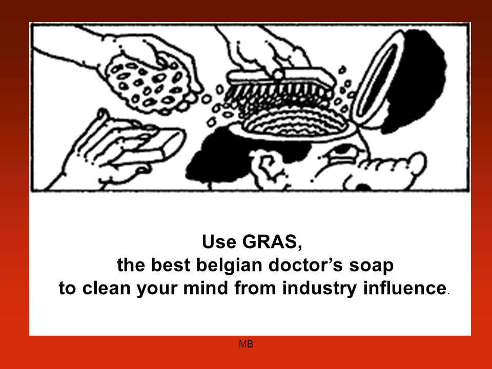 MB Use GRAS, the best belgian doctors soap to clean your mind from industry influence.