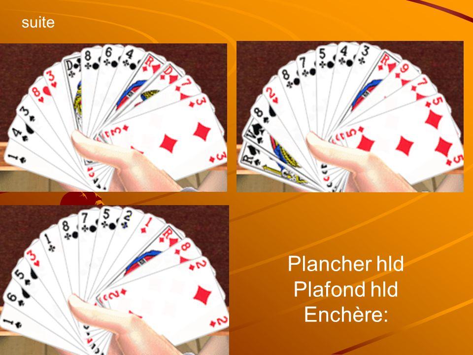 suite Plancher hld Plafond hld Enchère: