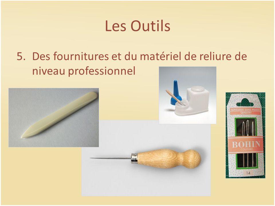 Les Outils 5.Des fournitures et du matériel de reliure de niveau professionnel