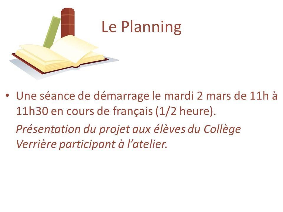 Une séance de démarrage le mardi 2 mars de 11h à 11h30 en cours de français (1/2 heure). Présentation du projet aux élèves du Collège Verrière partici