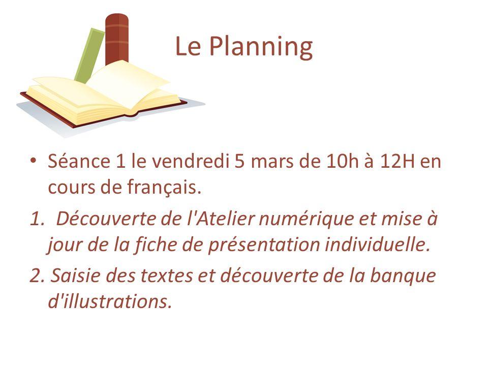 Séance 1 le vendredi 5 mars de 10h à 12H en cours de français. 1. Découverte de l'Atelier numérique et mise à jour de la fiche de présentation individ