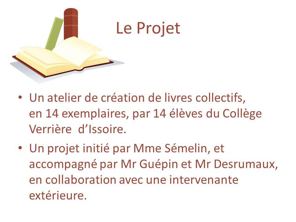 Un atelier de création de livres collectifs, en 14 exemplaires, par 14 élèves du Collège Verrière dIssoire. Un projet initié par Mme Sémelin, et accom