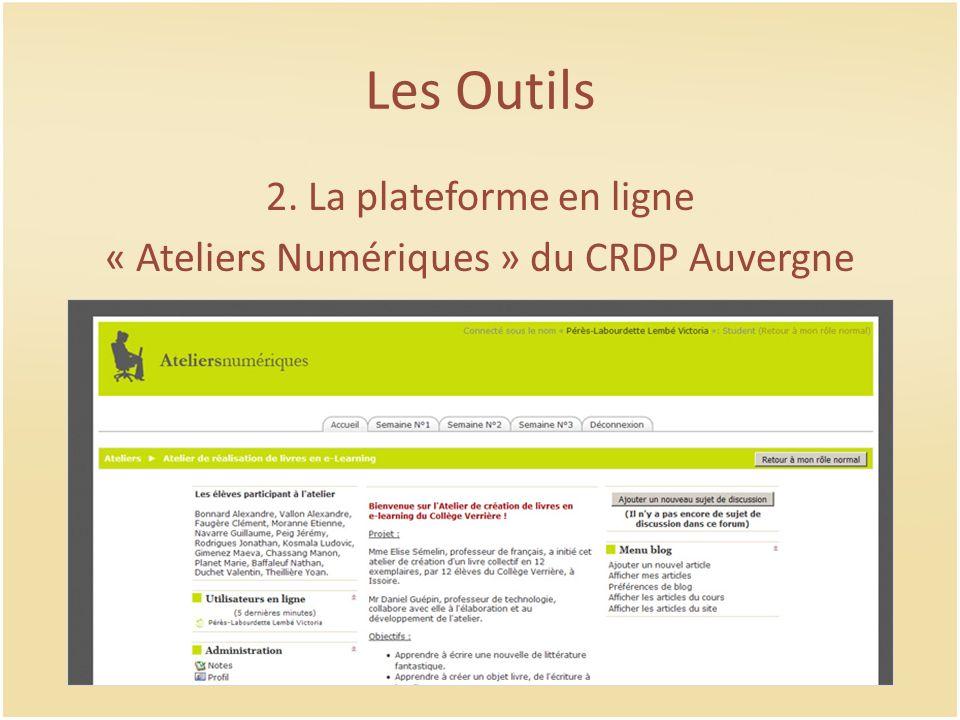 Les Outils 2. La plateforme en ligne « Ateliers Numériques » du CRDP Auvergne