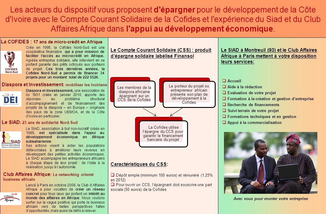 1 Le SIAD à Montreuil (93) et le Club Affaires Afrique à Paris mettent à votre disposition leurs services: Le Compte Courant Solidaire (CSS) : produit