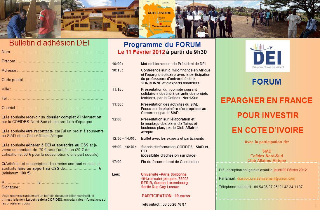 2 Programme du FORUM Le 11 Février 2012 à partir de 9h30 10:00 : Mot de bienvenue du Président de DEI 10:15 :Conférence sur la miro-finance en Afrique
