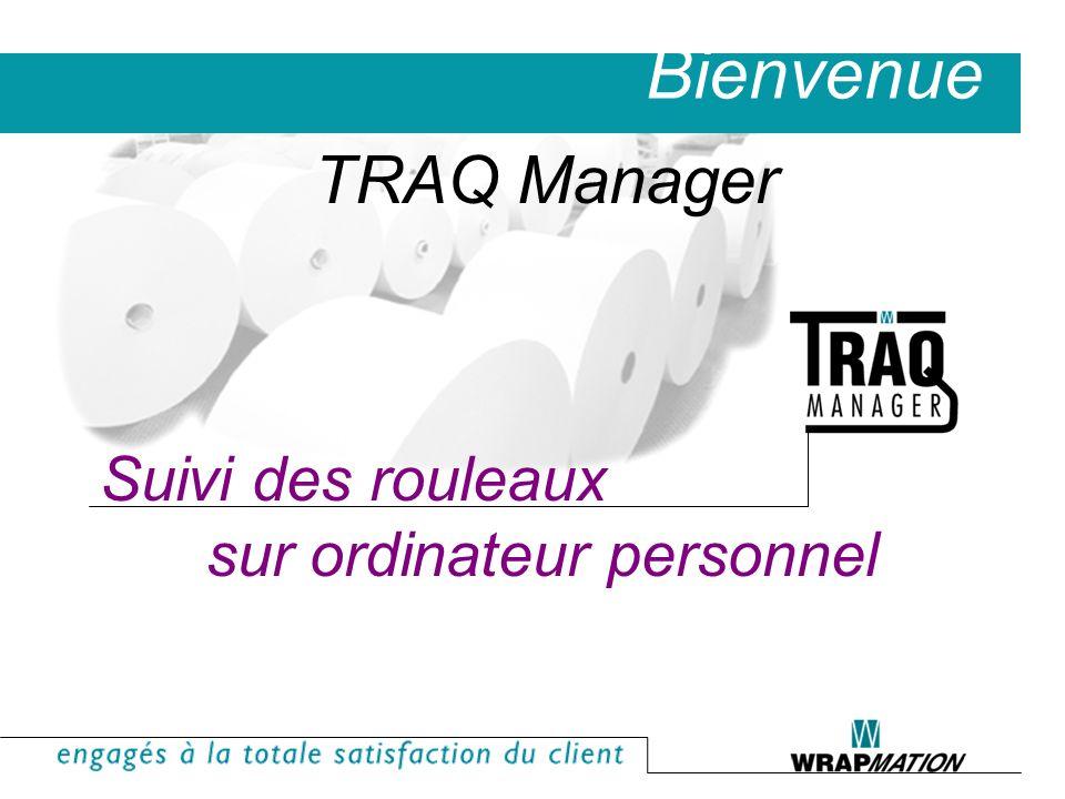 Suivi des rouleaux sur ordinateur personnel Bienvenue TRAQ Manager