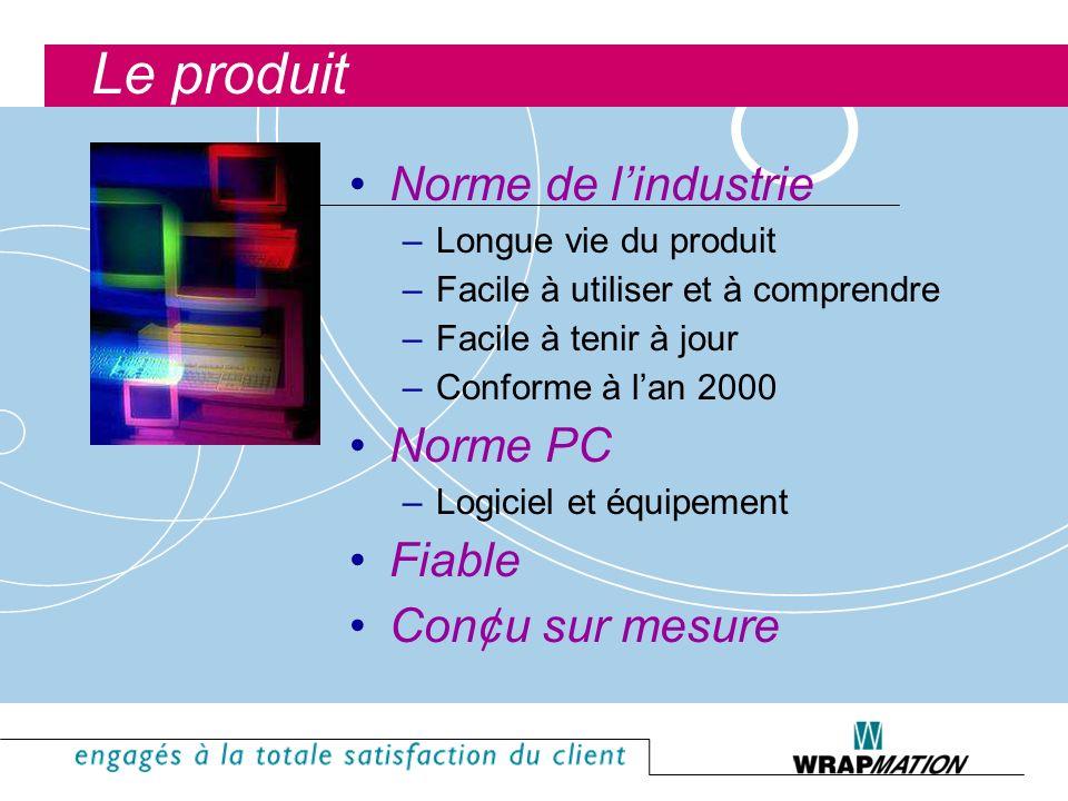 Le produit Norme de lindustrie –Longue vie du produit –Facile à utiliser et à comprendre –Facile à tenir à jour –Conforme à lan 2000 Norme PC –Logiciel et équipement Fiable Con¢u sur mesure
