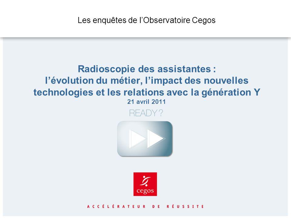 Les enquêtes de lObservatoire Cegos Radioscopie des assistantes : lévolution du métier, limpact des nouvelles technologies et les relations avec la gé