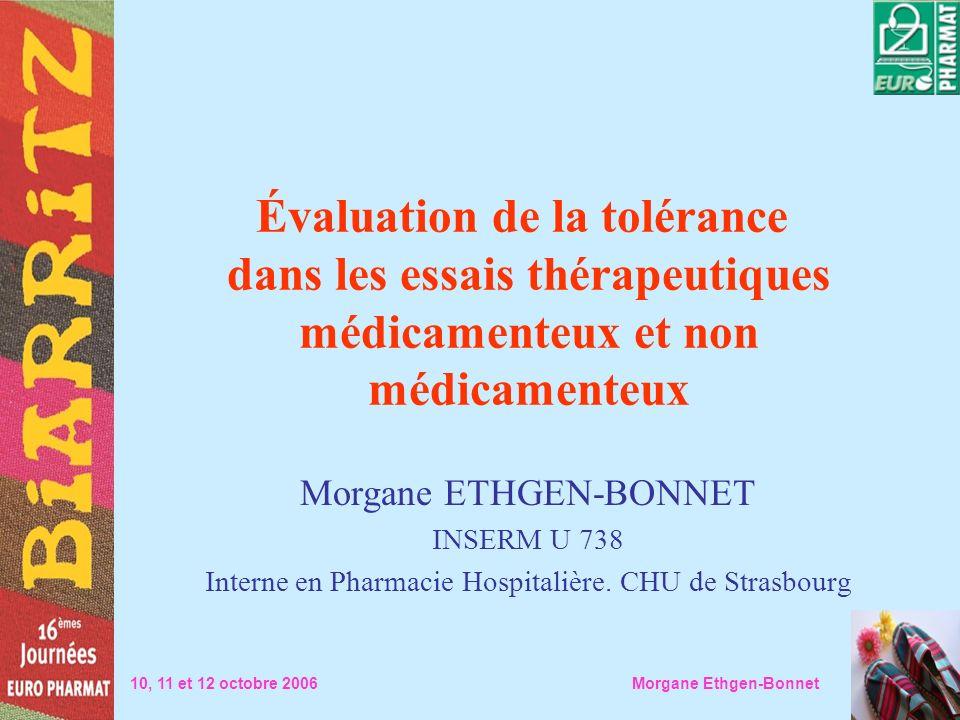 Évaluation de la tolérance dans les essais thérapeutiques médicamenteux et non médicamenteux Morgane ETHGEN-BONNET INSERM U 738 Interne en Pharmacie H