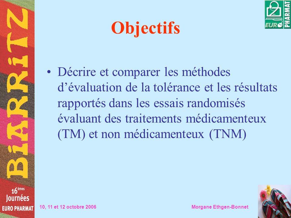 Objectifs Décrire et comparer les méthodes dévaluation de la tolérance et les résultats rapportés dans les essais randomisés évaluant des traitements