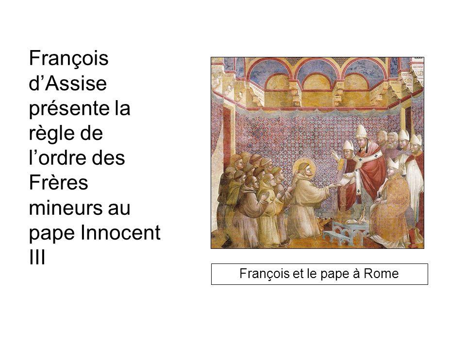 François dAssise présente la règle de lordre des Frères mineurs au pape Innocent III François et le pape à Rome
