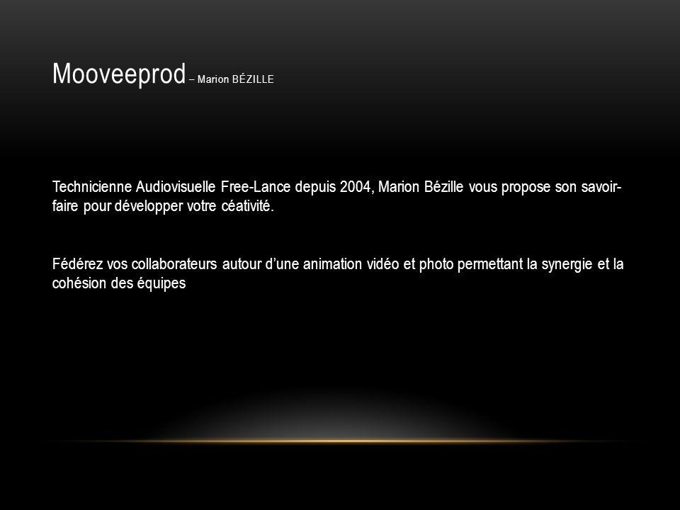 Mooveeprod – Marion BÉZILLE Technicienne Audiovisuelle Free-Lance depuis 2004, Marion Bézille vous propose son savoir- faire pour développer votre céa