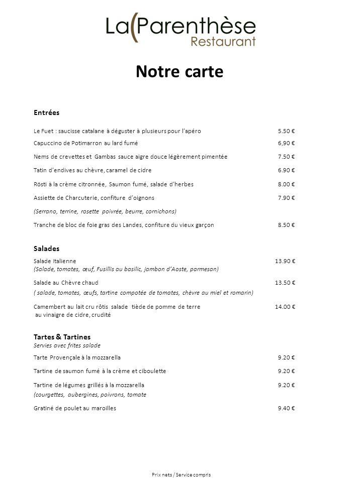 Entrées Le Fuet : saucisse catalane à déguster à plusieurs pour lapéro 5.50 Capuccino de Potimarron au lard fumé 6,90 Nems de crevettes et Gambas sauc