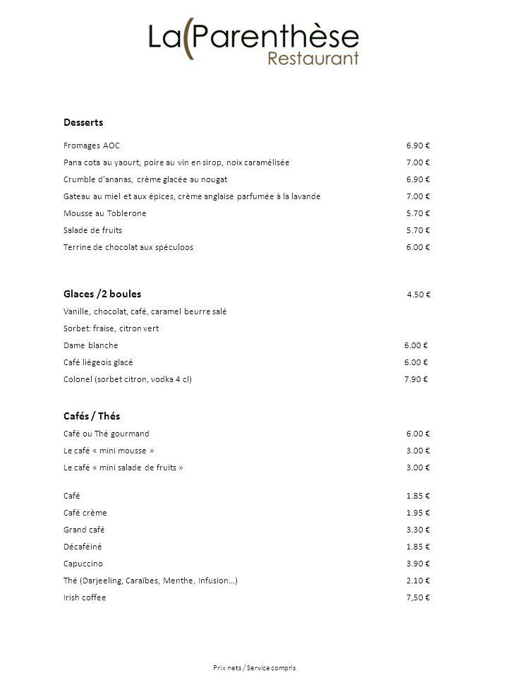 Prix nets / Service compris Desserts Fromages AOC 6.90 Pana cota au yaourt, poire au vin en sirop, noix caramélisée 7.00 Crumble dananas, crème glacée
