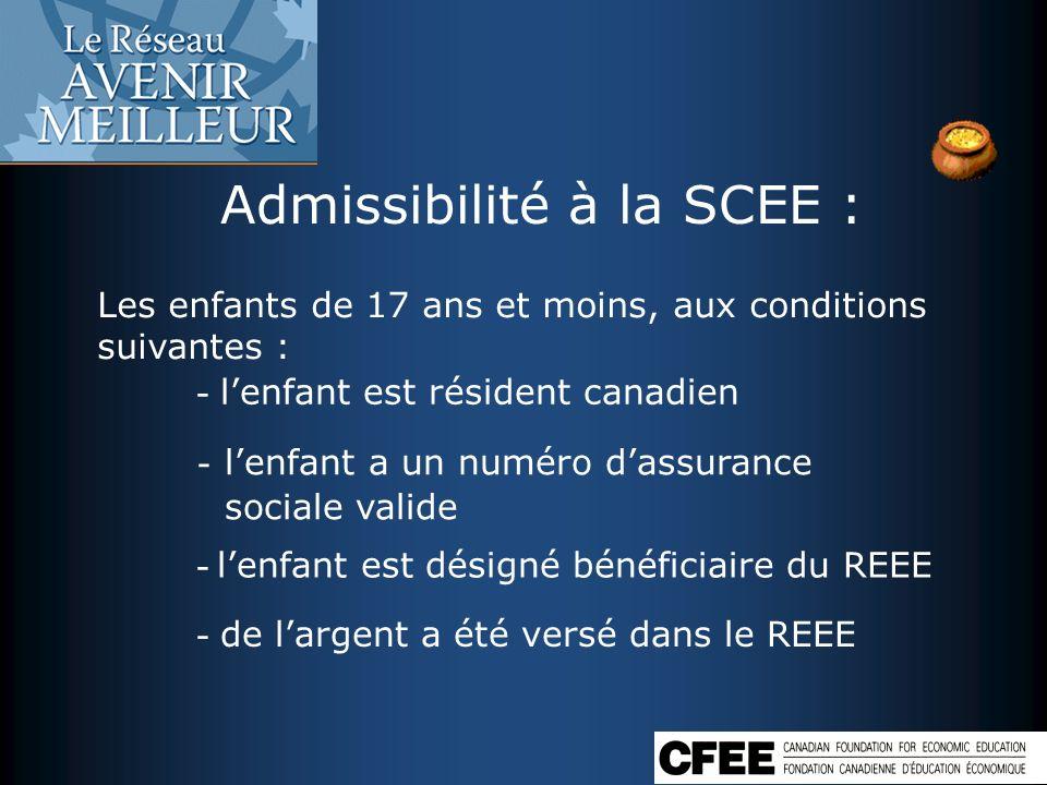 Admissibilité à la SCEE : Les enfants de 17 ans et moins, aux conditions suivantes : - lenfant est résident canadien - lenfant a un numéro dassurance