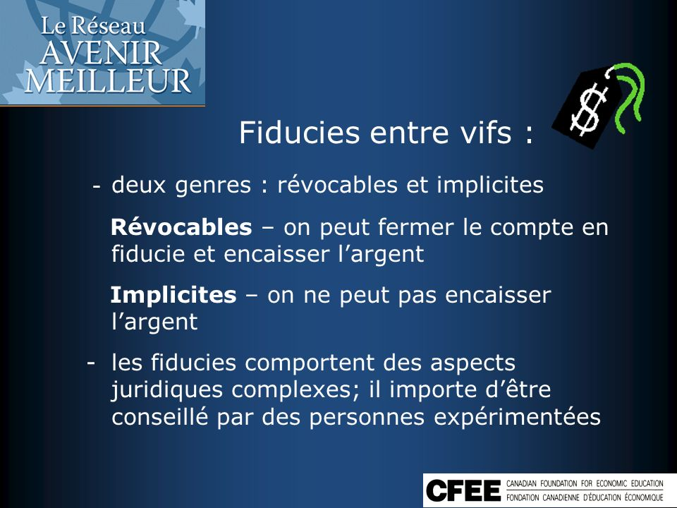 Fiducies entre vifs : - deux genres : révocables et implicites Révocables – on peut fermer le compte en fiducie et encaisser largent Implicites – on n