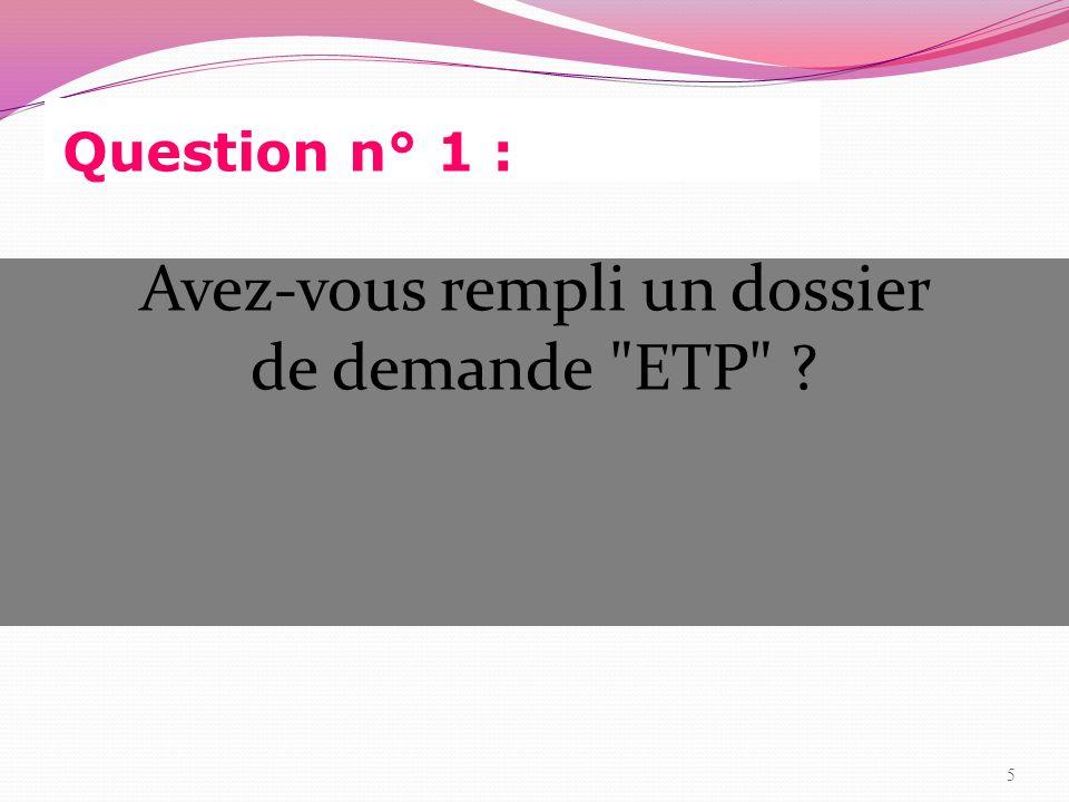 Réponse à la question n° 1 : OUI 13 NON 5 6