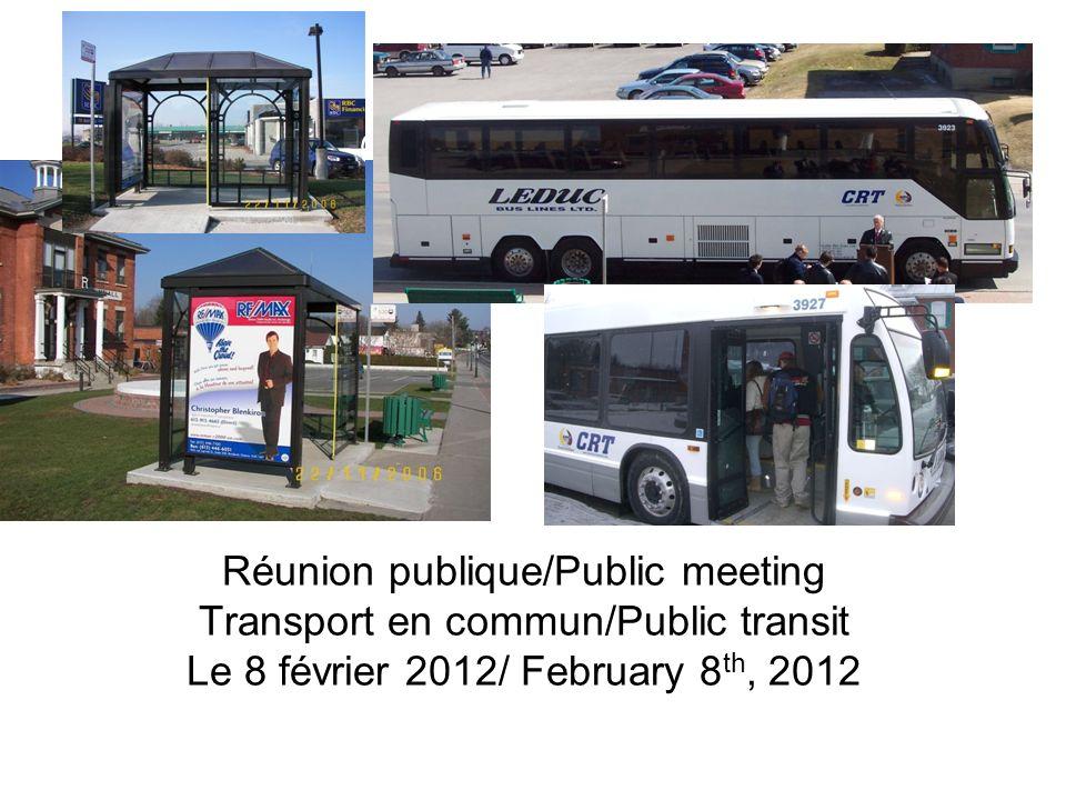 Réunion publique/Public meeting Transport en commun/Public transit Le 8 février 2012/ February 8 th, 2012