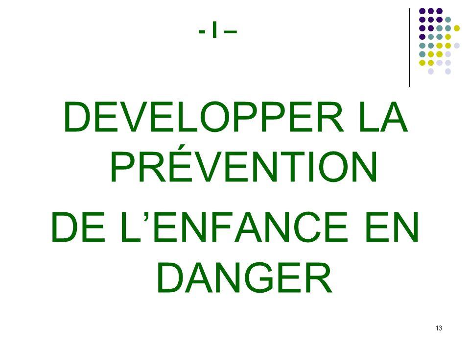 13 - I – DEVELOPPER LA PRÉVENTION DE LENFANCE EN DANGER