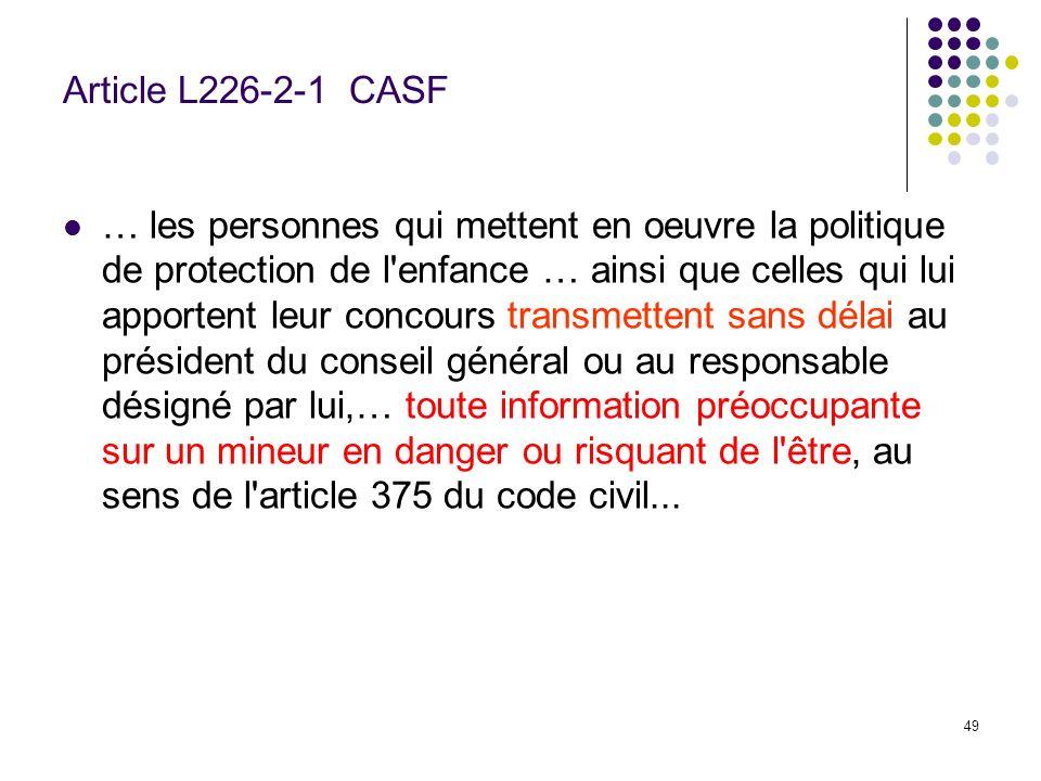 49 Article L226-2-1 CASF … les personnes qui mettent en oeuvre la politique de protection de l'enfance … ainsi que celles qui lui apportent leur conco