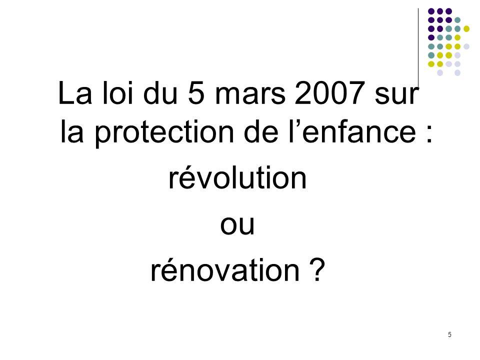 5 La loi du 5 mars 2007 sur la protection de lenfance : révolution ou rénovation ?