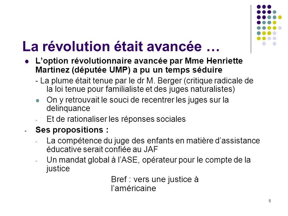 6 La révolution était avancée … Loption révolutionnaire avancée par Mme Henriette Martinez (députée UMP) a pu un temps séduire - La plume était tenue