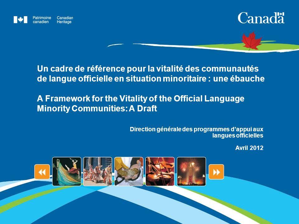 Un cadre de référence pour la vitalité des communautés de langue officielle en situation minoritaire : une ébauche A Framework for the Vitality of the