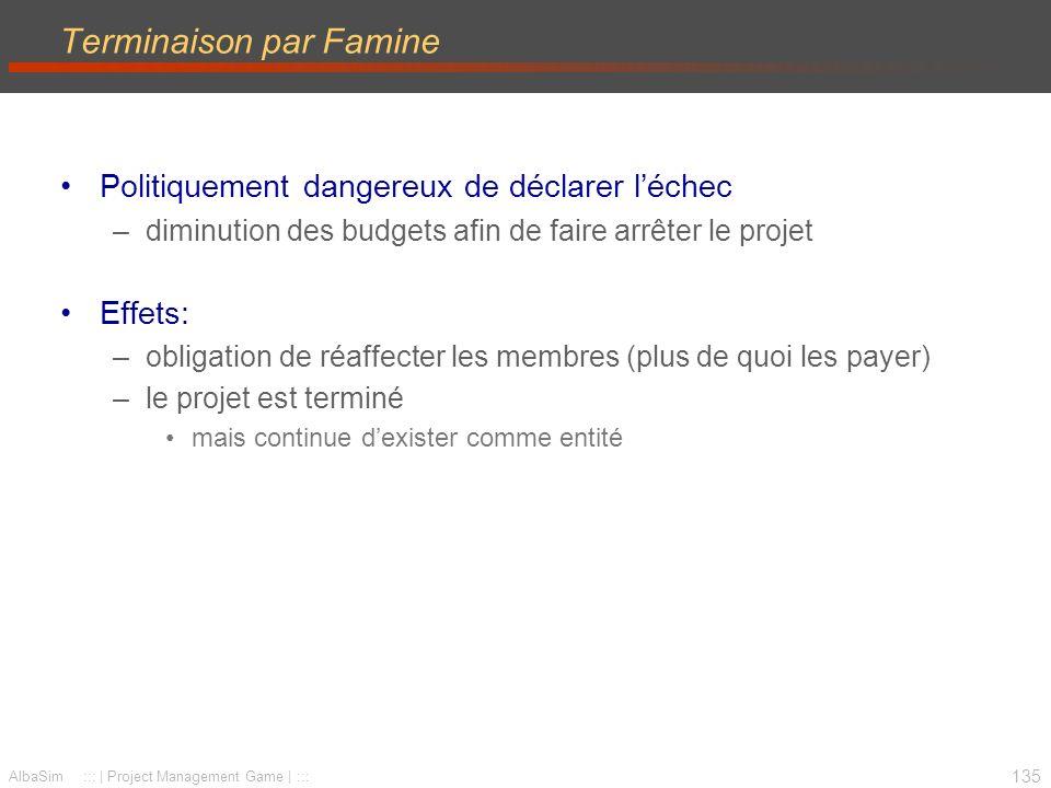 136 AlbaSim ::: | Project Management Game | ::: Processus de terminaison Décision de terminer Mise en œuvre de la terminaison oui non Processus en 2 parties