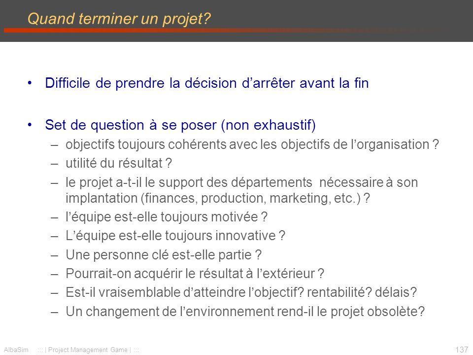 138 AlbaSim ::: | Project Management Game | ::: Rapport de fin de projet Mémoire du système de Management de projet Pas une nouvelle évaluation du projet –plutôt une histoire du projet Contenu –quest-ce qui a bien fonctionné .