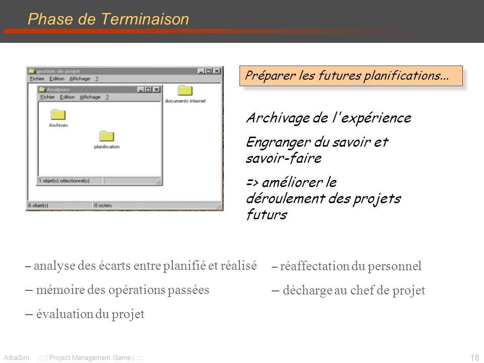19 AlbaSim ::: | Project Management Game | ::: Et en pratique ?
