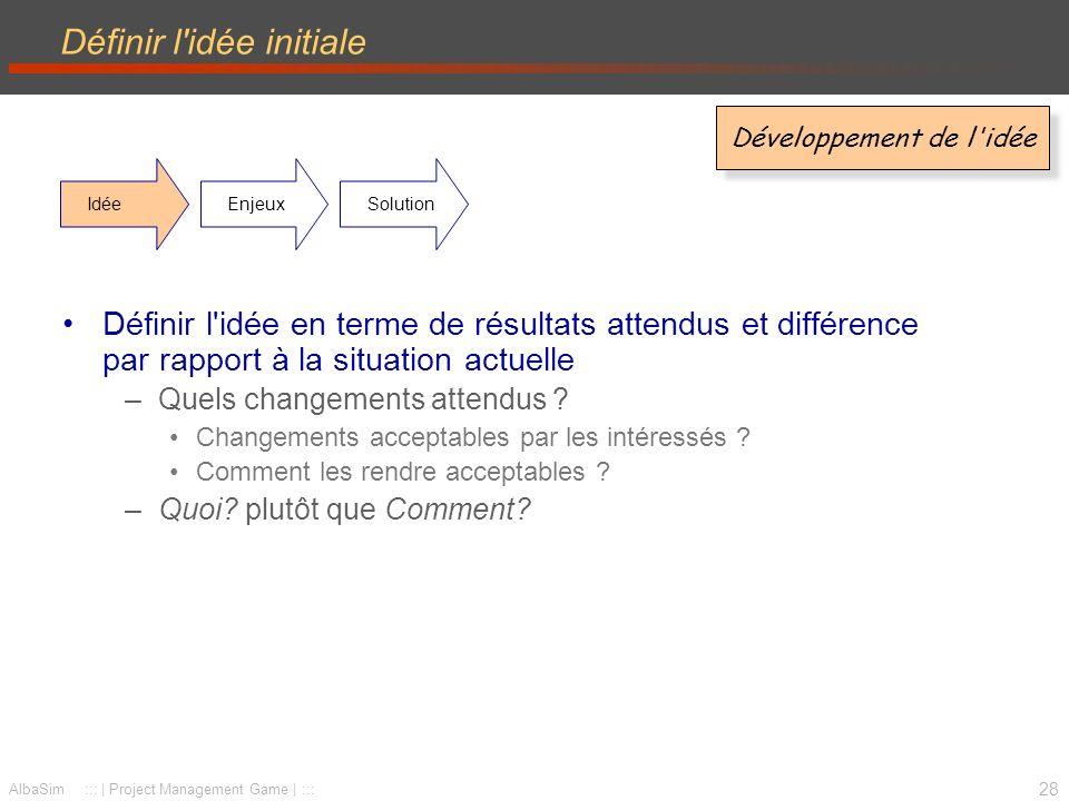 29 AlbaSim ::: | Project Management Game | ::: Identifier les enjeux A quel problème correspond cette solution .