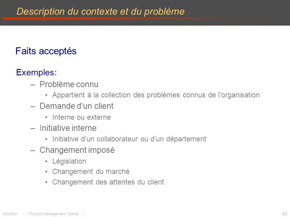 49 AlbaSim ::: | Project Management Game | ::: Objectifs: hiérarchie des objectifs Objectifs globaux Contribution du projet à une stratégie générale Objectifs spécifiques Avantages directs générés par le projet Résultats Produit / service réalisé par le projet