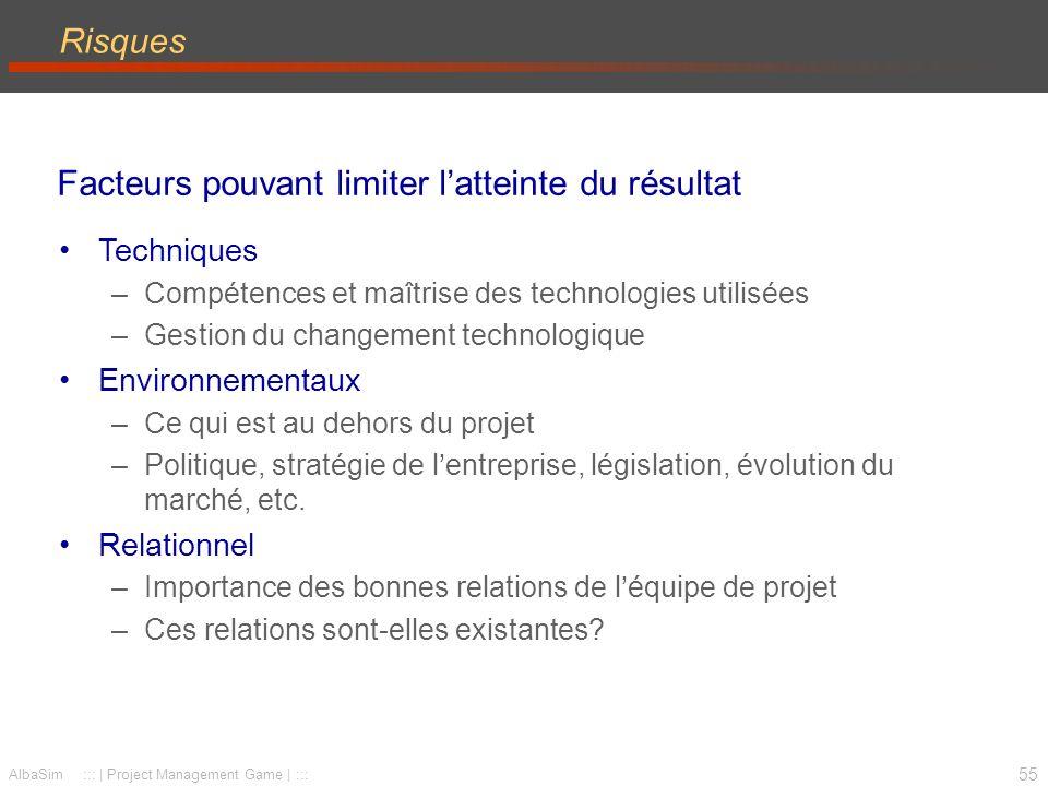 56 AlbaSim ::: | Project Management Game | ::: Critères de succès Que doit-on atteindre pour que le projet soit considéré comme réussi.