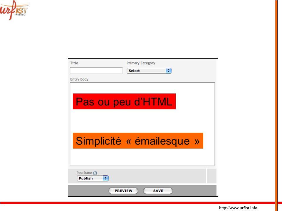 http://www.urfist.info Pas ou peu dHTML Simplicité « émailesque »