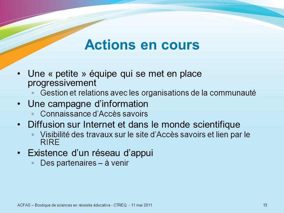 15 Actions en cours Une « petite » équipe qui se met en place progressivement Gestion et relations avec les organisations de la communauté Une campagn