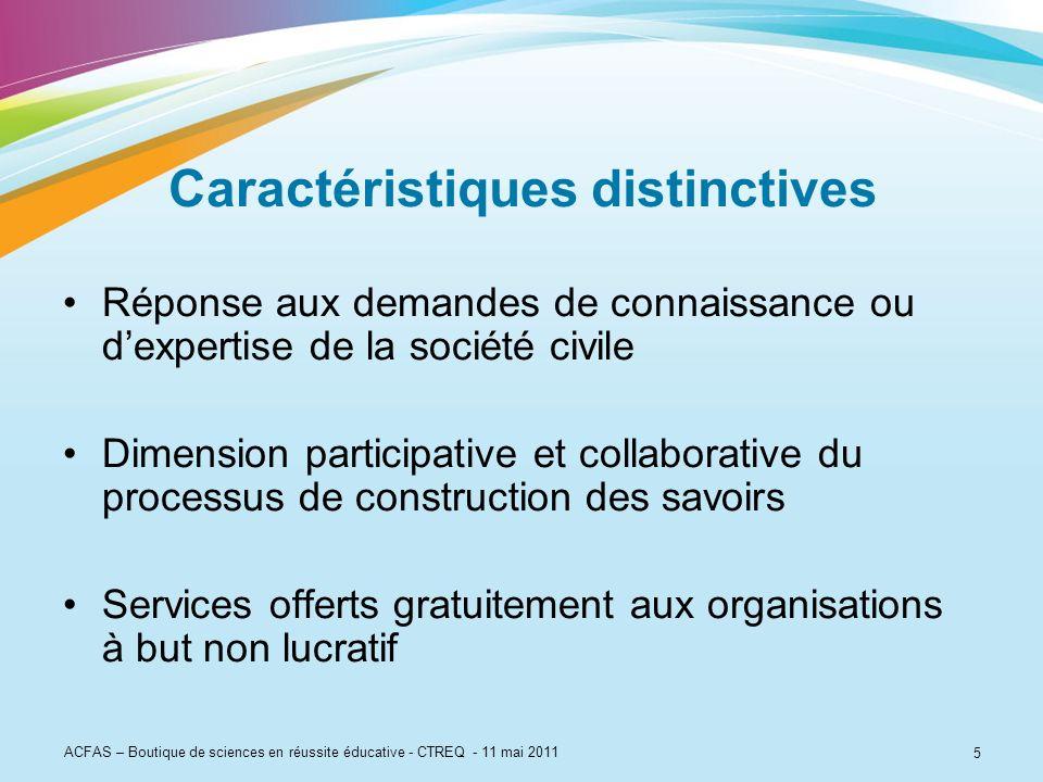 5 Caractéristiques distinctives Réponse aux demandes de connaissance ou dexpertise de la société civile Dimension participative et collaborative du pr