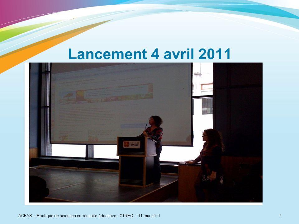 7 Lancement 4 avril 2011 ACFAS – Boutique de sciences en réussite éducative - CTREQ - 11 mai 2011