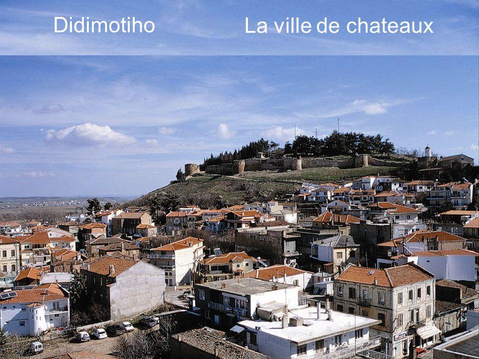 Didimotiho La ville de chateaux