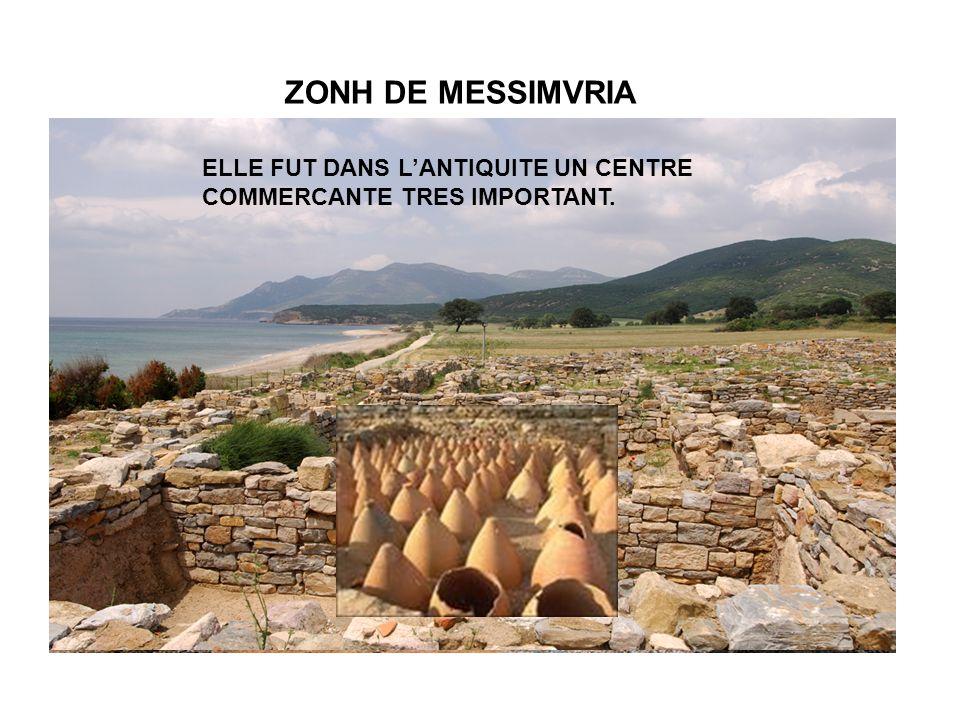 ZONH DE MESSIMVRIA ELLE FUT DANS LANTIQUITE UN CENTRE COMMERCANTE TRES IMPORTANT.