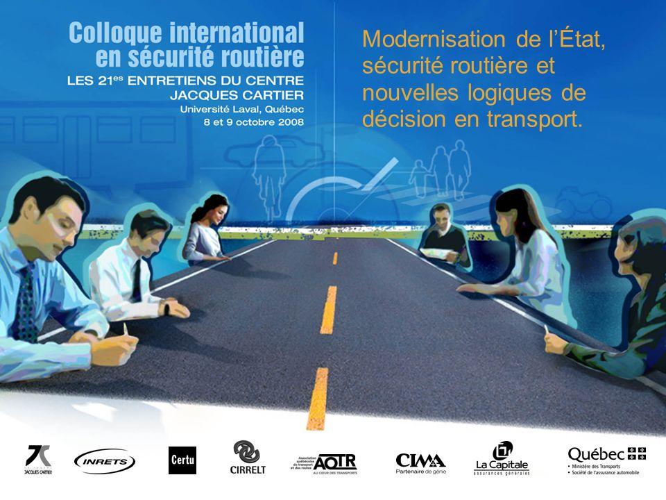 Modernisation de lÉtat, sécurité routière et nouvelles logiques de décision en transport.