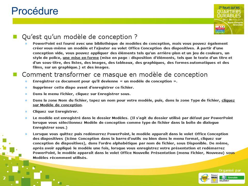Organisé par 2 Procédure Quest quun modèle de conception ? PowerPoint est fourni avec une bibliothèque de modèles de conception, mais vous pouvez égal