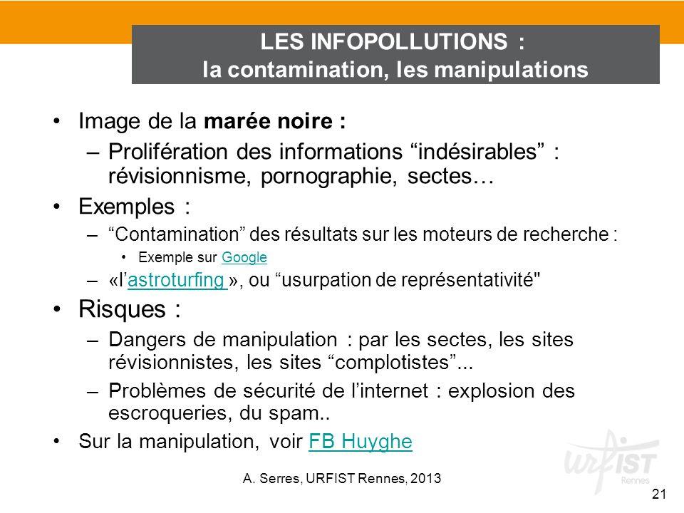 Image de la marée noire : –Prolifération des informations indésirables : révisionnisme, pornographie, sectes… Exemples : –Contamination des résultats