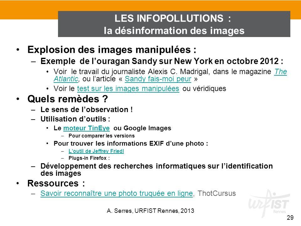 Explosion des images manipulées : –Exemple de louragan Sandy sur New York en octobre 2012 : Voir le travail du journaliste Alexis C. Madrigal, dans le